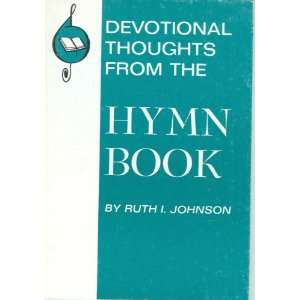 Thoughts From The Hymn Book Ruth I. Johnson  Books