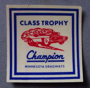 VTG STYLE MINNESOTA DRAGWAY CLASS CHAMP DECAL HOT ROD