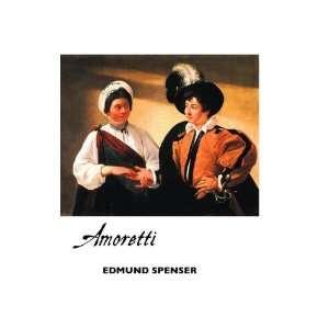 AMORETTI (9781861713544): EDMUND SPENSER, Teresa Page: Books