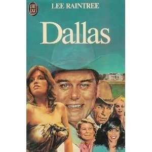 Dallas daprès la série télévisée de David Jacobs