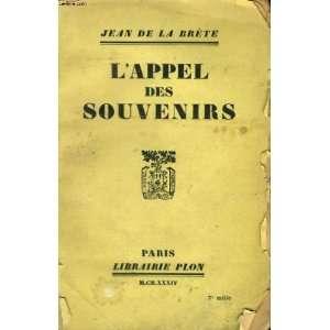 appel des souvenirs: De la Brète Jean:  Books