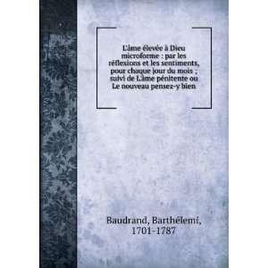 ou Le nouveau pensez y bien: Barthélemi, 1701 1787 Baudrand: Books