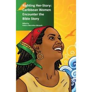 Righting Her Story: Caribbean Women Encounter the Bible