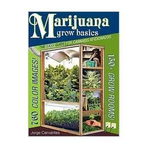 Marijuana Grow Basics: 1st (first) edition Text Only: Jorge Cervantes