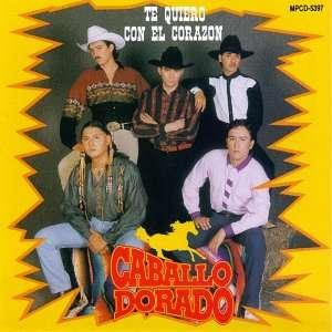 Te Quiero Con El Corazon: CABALLO DORADO: Music