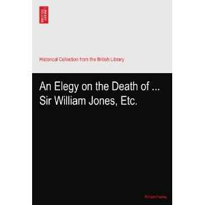 on the Death of  Sir William Jones, Etc. William Hayley Books