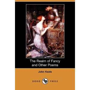 Fancy and Other Poems (Dodo Press) (9781409961901) John Keats Books