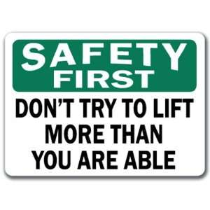 Dont Try To Lift More Than You Are Able   10 x 14 OSHA Safety Sign