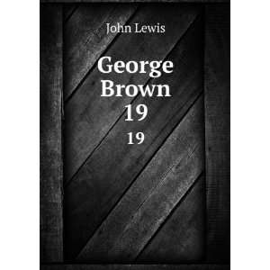 George Brown. 19 John Lewis Books