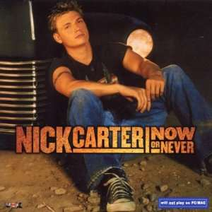 Now or never Nick Carter Music
