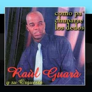 como pa` chuparse los dedos Raúl Guarà y su Orquesta Music