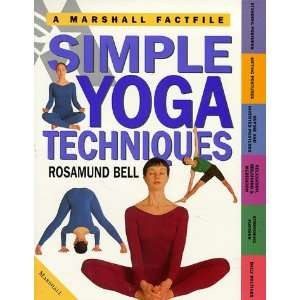 Yoga Techniques The Essential Guide to Easy Yoga to Practice at Home