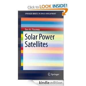 Solar Power Satellites (SpringerBriefs in Space Development): Don M