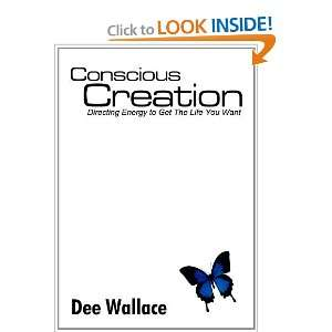 Conscious Creation (9781450734929): Dee Wallace: Books