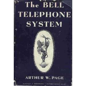 The Bell Telephone System Arthur W. Page Books
