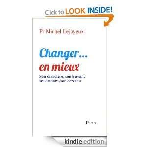 Changer en mieux (French Edition): Michel LEJOYEUX:
