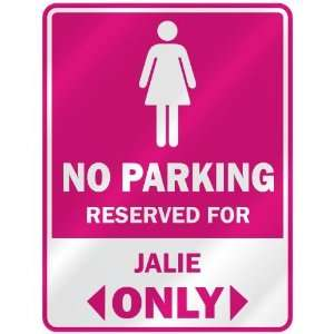 NO PARKING  RESERVED FOR JALIE ONLY  PARKING SIGN NAME