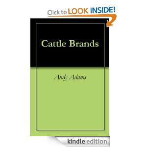Cattle Brands: Andy Adams:  Kindle Store