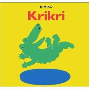 krikri (9782211063821): Kimiko: Books