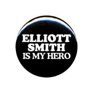 1 Elliott Smith Is My Hero Button/Pin