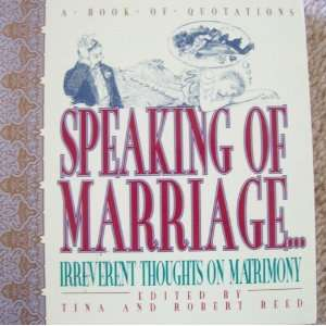 Speaking of marriage: irreverent thoughts on matrimony