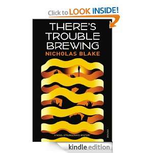 Theres Trouble Brewing Nicholas Blake  Kindle Store