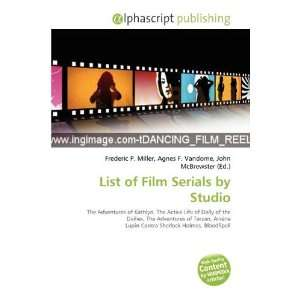 List of Film Serials by Studio (9786135524420): Frederic P