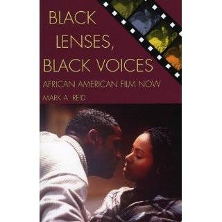 Black Lenses, Black Voices African American Film Now (Genre and