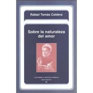 Sobre La Naturaleza Del Amor Rafael Tomás Caldera Books