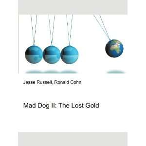 Mad Dog II The Lost Gold Ronald Cohn Jesse Russell
