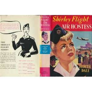 Shirley Flight air hostess: Judith Dale: Books