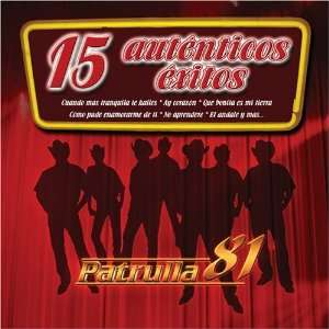 15 Autenticos Exitos Patrulla 81 Music