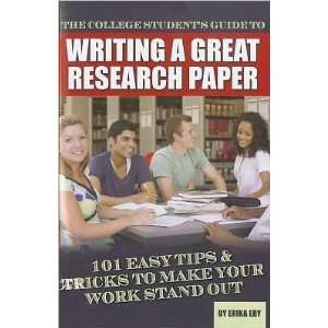 College Students Guide To Writing Great Research Paper 101 Easy Tips