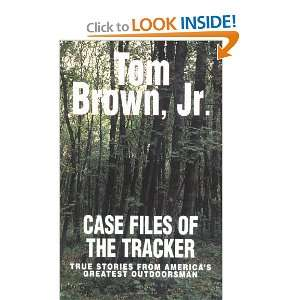 Case Files of the Tracker True Stories from Americas
