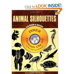 Animal Silhouettes CD ROM and Book (Dover Electronic Clip Art