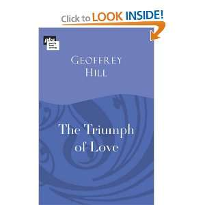 Triumph of Love (9780951102343) Geoffrey, Hill Books