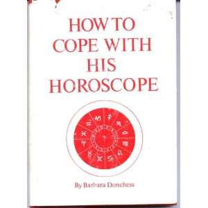 How to cope with his horoscope Barbara Donchess Books