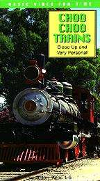 Choo Choo TrainsClose Up and Very Personal (VHS)