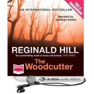 The Woodcutter (Audible Audio Edition) Reginald Hill