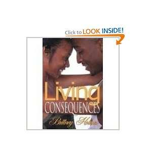 Living Consequences (9780739481912): Brittany Holmes