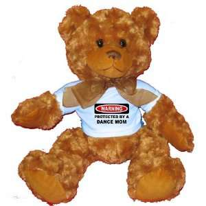PROTECTED BY A DANCE MOM Plush Teddy Bear with BLUE T