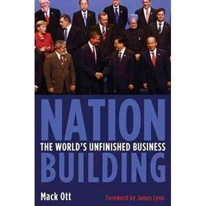 Nation Building The Worlds Unfinished Business, Ott