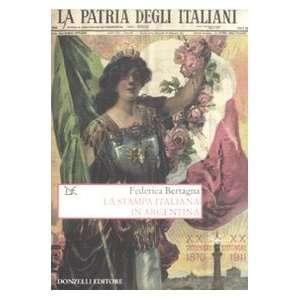 La stampa italiana in Argentina (9788860363206): Federica