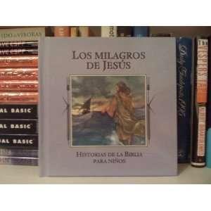 Los milagros de Jesus (Historias de la Biblia para ninos