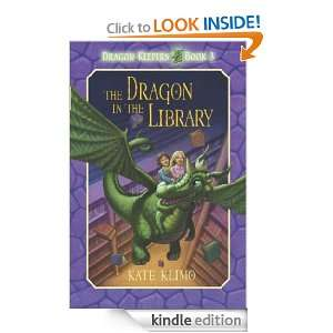 Dragon Keepers #3 The Dragon in the Library Kate Klimo, John