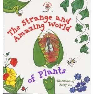 Strange & Amazing World of Plants (9781842210413): Books