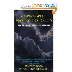 TO CATCH YOUR SPOUSE CHEATING (9781420836691): JAMES T. BORN: Books