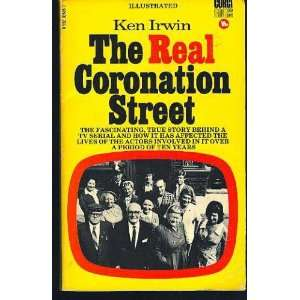 The Real Coronation Street: Ken Irwin: Books