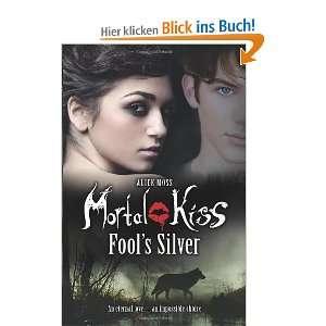 Kiss 02. Love Never Dies  Alice Moss Englische Bücher