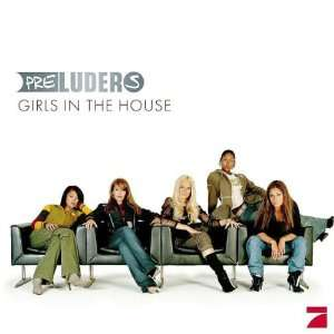 Girls in the House Preluders  Musik
